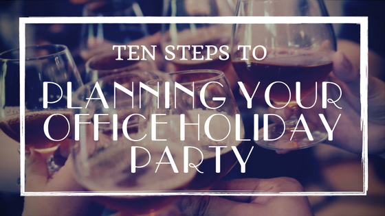 Ten Steps to Planning your Office Holiday Party