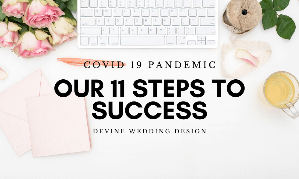 Our 11 Steps to Success During the Covid-19 Pandemic